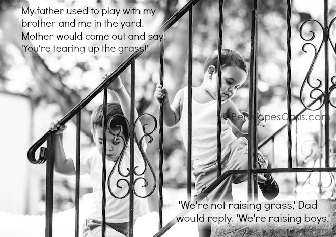 Funny Quotes About Raising Boys: Perspective » Penelopes Oasis