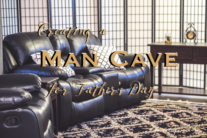 creating a man cave for fathers day